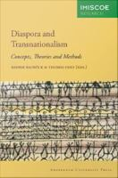 Diaspora and transnationalism: concepts, theories and methods