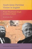 South Asian partition fiction in English: from Khushwant Singh to Amitav Ghosh