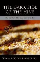 The dark side of the hive: the evolution of the imperfect honey bee