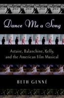 Astaire, Balanchine, Kelly, and the American film musical by Genné, Beth, author.