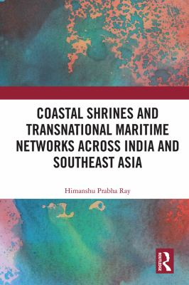 Coastal Shrines and Transnational Maritime Networks Across India and Southeast Asia