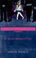 Be a good little widow: a funeral