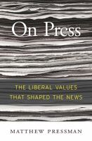 On press: the liberal values that shaped the news