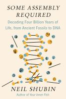 decoding four billion years of life, from ancient fossils to DNA by Shubin, Neil, author.