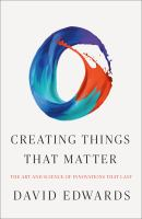 Creating things that matter: the art & science of innovations that last