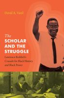 The scholar and the struggle : Lawrence Reddick's crusade for black history and black power Book Cover