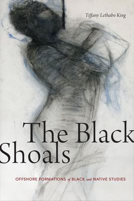 The Black Shoals - Offshore Formations of Black and Native Studies
