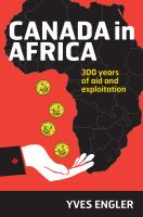 Canada in Africa: 300 years of aid and exploitation Book Cover