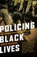 Policing Black lives : state violence in Canada from slavery to the present Book Cover