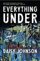 Everything under: a novel