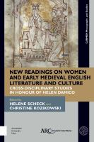 New readings on women and early Medieval English literature and culture: Cross-disciplinary studies in honour of Helen Damico