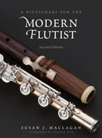 A Dictionary for the Modern Flutist by Susan J. Maclagan