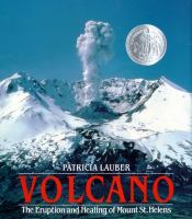 Volcano : The Eruption and Healing of Mount St. Helens