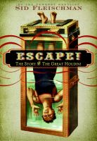 Escape: The Story of the Great Houdini