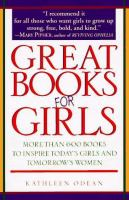 Great Books for Girls: More Than 600 Books to Inspire Today's Girls and Tomorrow's Women