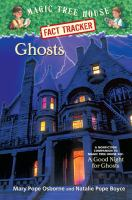 Ghosts: A Nonfiction Companion to A Good Night For Ghosts
