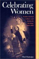 Celebrating women : gender, festival culture, and Bolshevik ideology, 1910-1939