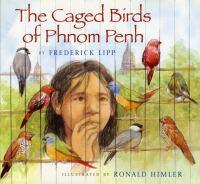The Caged Birds of Phnom Penh