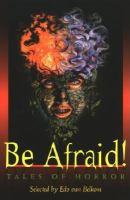 Be Afraid!: Tales of Horror