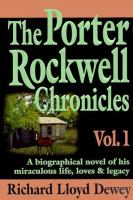 Porter Rockwell Chronicles, Vol. 1