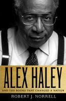Alex Haley : And the Books That Changed a Nation