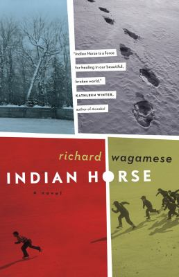 Thumbnail Indian Horse [book club] / Richard Wagamese