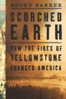 Scorched Earth: How the Fires of Yellowstone Changed America