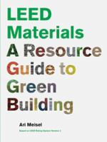 Leed Materials : A Resource Guide to Green Building