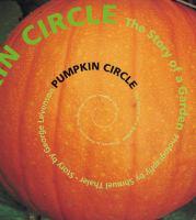 Pumpkin Circle: The Story of a Garden