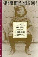Give Me My Father`s Body: The Life of Minik, the New York Eskimo