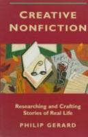 Creative Nonfiction: Researching and Crafting Stories of Real Life