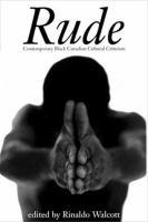 Rude : contemporary Black Canadian cultural criticism
