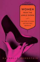 Women from the ankle down : the story of shoes and how they define us