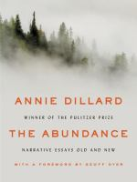 The Abundance : Narrative Essays Old and New