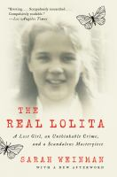 The Real Lolita : the Kidnapping of Sally Horner and the Novel that Scandalized the World
