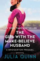 The Girl with the Make-Believe Husband : A Bridgertons Prequel