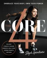 The Core 4 : embrace your body, own your power