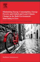 Minimizing energy consumption, energy poverty and global and local climate change in the built environment : innovating to zero: Causalities and impacts in a zero concept world
