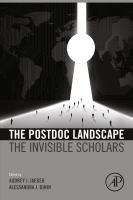 The postdoc landscape : the invisible scholars