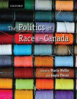 The politics of race in Canada : readings in historical perspectives, contemporary realities, and future possibilities