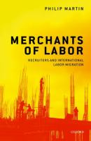 Merchants of labor : recruiters and international labor migration