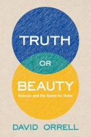 Truth or beauty : science and the quest for order