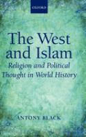 The West and Islam : religion and political thought in world history