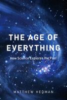 The age of everything : how science explores the past