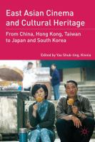 East Asian cinema and cultural heritage : from China, Hong Kong, Taiwan to Japan and South Korea