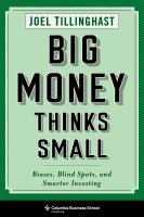 Big money thinks small : biases, blind spots, and smarter investing