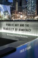 Public art and the fragility of democracy : an essay in political aesthetics