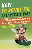 How to Retire the Cheapskate Way