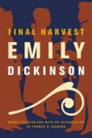 Final Harvest : Emily Dickinson`s Poems