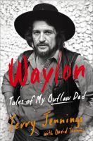 Waylon : Tales of My Outlaw Dad